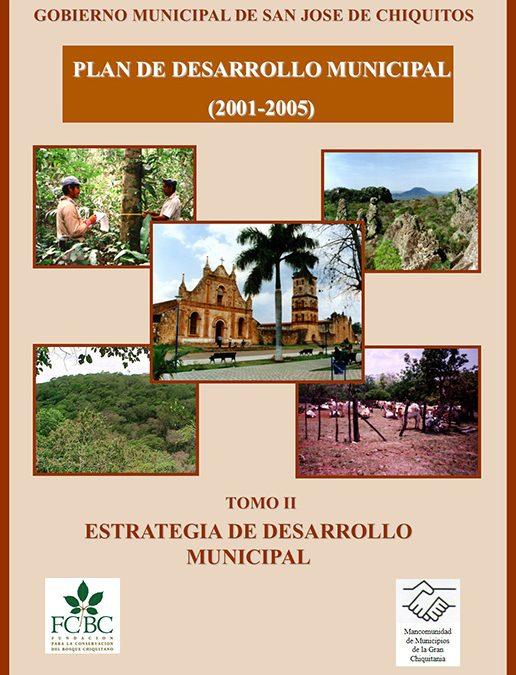 Plan de Desarrollo Municipal  San José de Chiquitos 2001-2005 Tomo II Estrategia