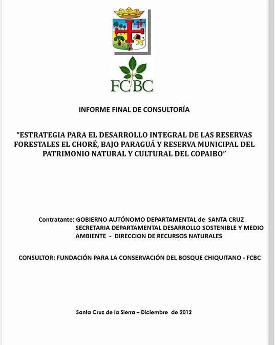 Estrategia para el desarrollo integral de las Reservas Forestales El Choré, Bajo Paraguá y Reserva del Copaibo