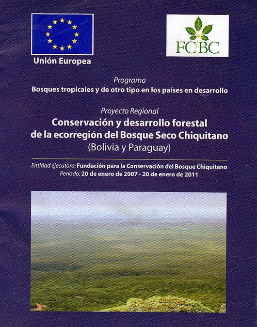 Folleto I  Conservación y desarrollo forestal de la ecorregión del Bosque Seco Chiquitano