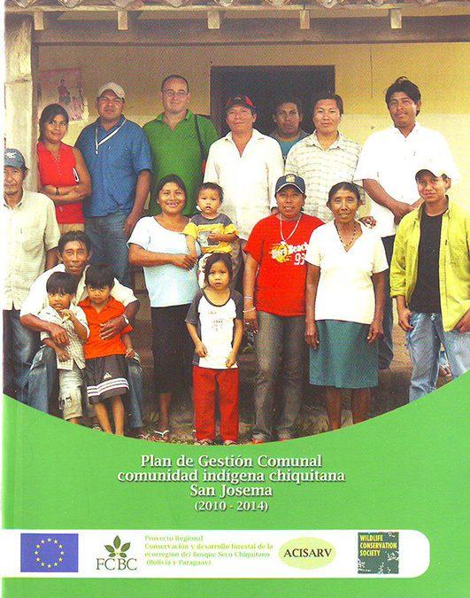 Plan de Gestión Comunal – comunidad indígena chiquitana San Josema – San Rafael de Velasco 2010-2014