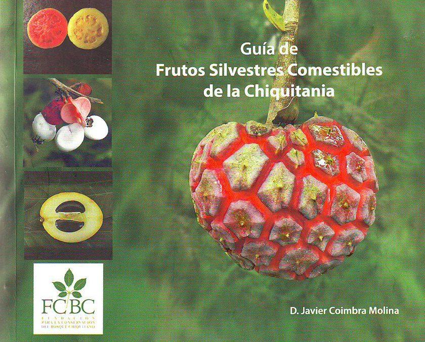 Guía de Frutos Silvestres Comestibles de la Chiquitania