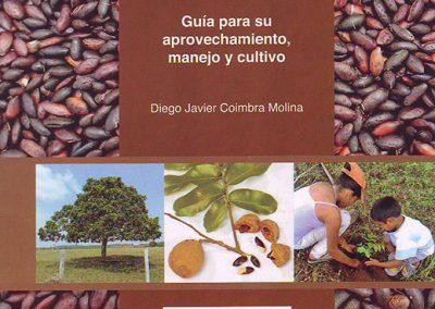 Guía para el aprovechamiento, manejo y cultivo de la almendra chiquitana (Dipterix alata)