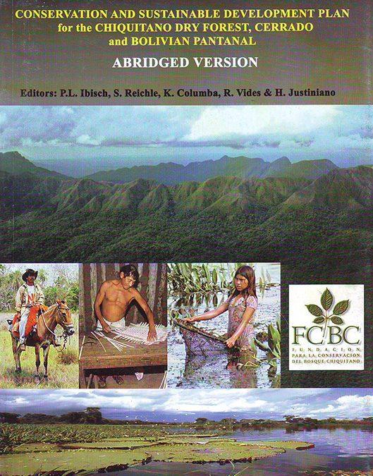 Plan de Conservación y Desarrollo Sostenible para el Bosque Seco Chiquitano, Cerrado y Pantanal Boliviano (inglés)