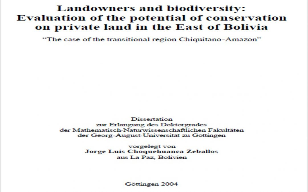 Landowners and biodiversity: Evaluation of the potential of conservation on private land in the East of Bolivia – Tesis