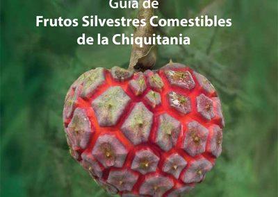 Guía de frutos silvestres comestibles de la Chiquitanía