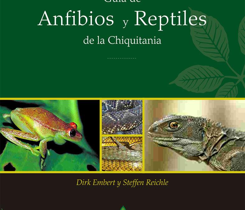 Guía de anfibios y reptiles de la Chiquitanía