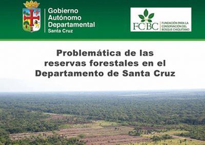 Problemática de las reservas forestales del departamento de Santa Cruz
