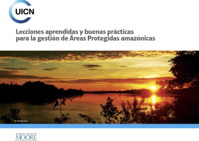 Lecciones aprendidas y buenas prácticas para la gestión de áreas protegidas amazónicas